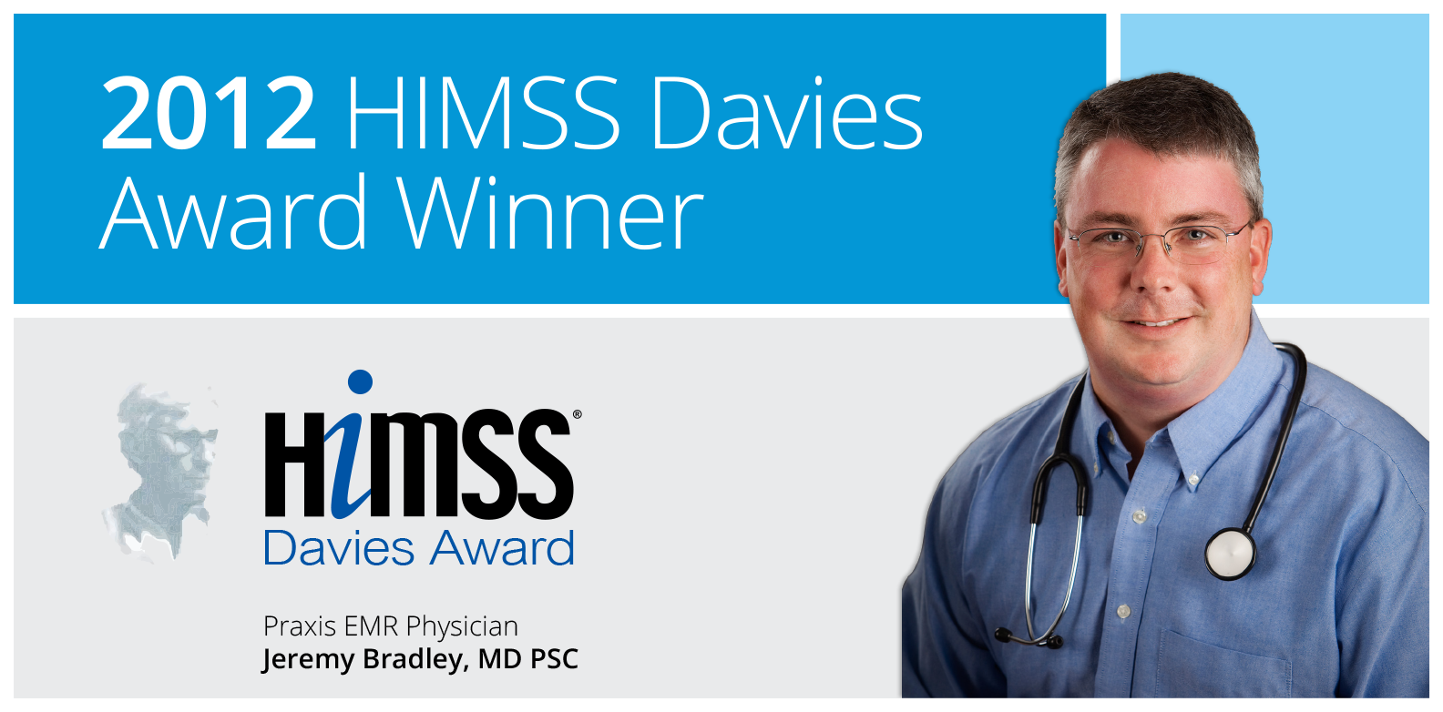 Himss Davies Award 2012 - Praxis EMR user Jeremy Bradley, MD